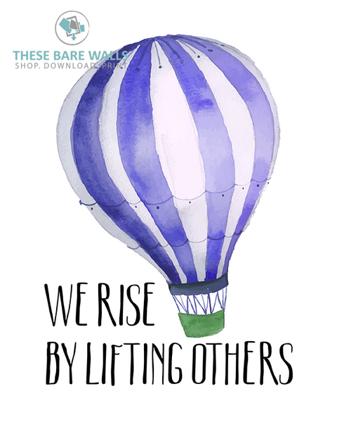 We Rise By Lifting Others Printable Wall Art