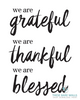We Are Grateful, We Are Thankful, We Are Blessed Sign