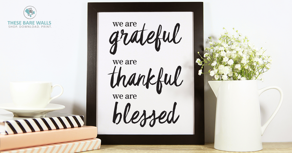 We Are Grateful, We Are Thankful, We Are Blessed Printable