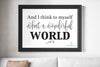 And I Think To Myself What A Wonderful World Print - Printable Art
