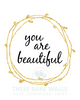 You Are Beautiful in Gold Wreath Printable Wall Art - These Bare Walls - 2