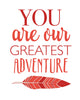 You Are Our Greatest Adventure Printable Art - These Bare Walls - 2