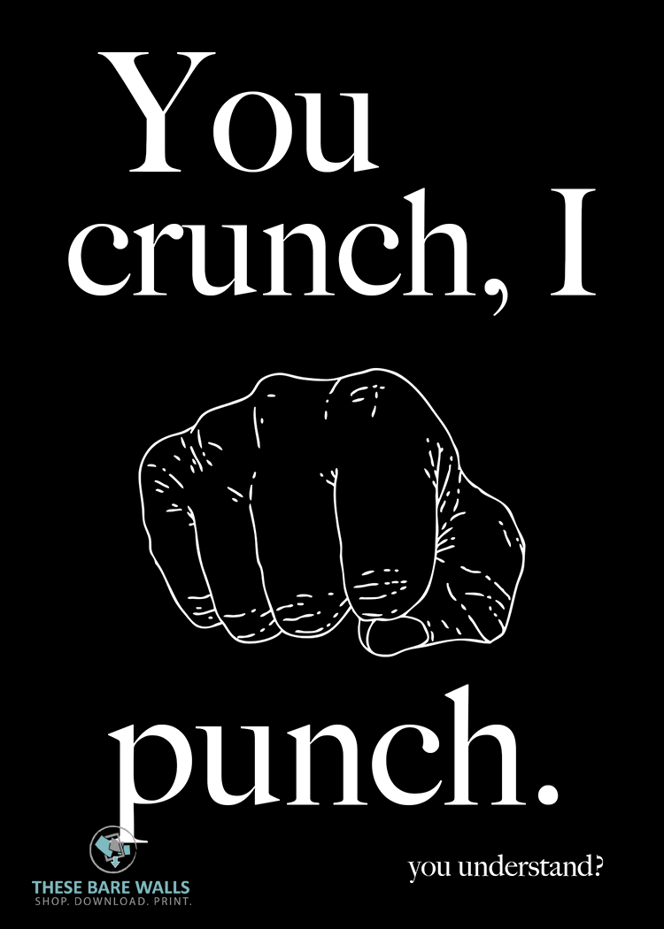 You Crunch, I Punch Printable Wall Art - These Bare Walls