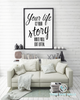 Your Life is Your Story Write Well Edit Often Printable Wall Art - These Bare Walls - 2