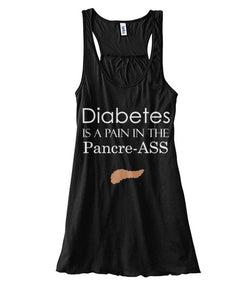 Diabetes Is A Pain In The Ass Flowy Tank Tops