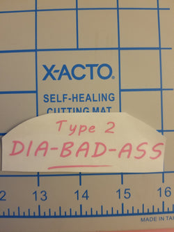 Type 2 DIA-BAD-ASS Sticker  Diabetes Decal