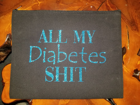 "All My Diabetes ""S**t"" Bag.. Large Black Canvas Bag with Zipper 11 3/4"" x 9 1/2"""
