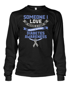 Someone i love needs a cure Long Sleeve Shirts