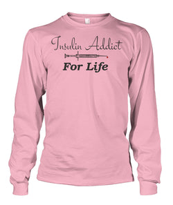Insulin Addict Long Sleeve Shirts