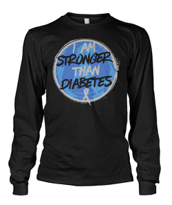 I Am Stronger Then Diabetes  Unisex Long Sleeve