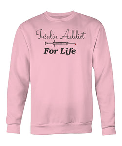 Insulin Addict Sweatshirts