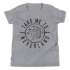 Take Me to Neverland youth shirt