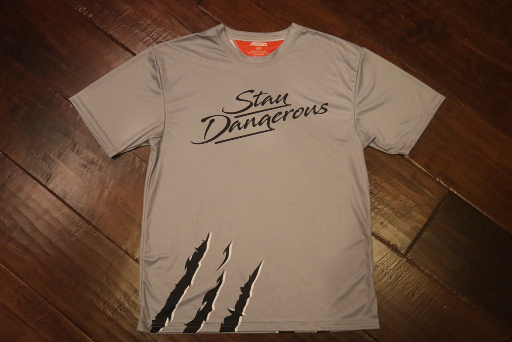 Stay Dangerous Dry Fit Shirt