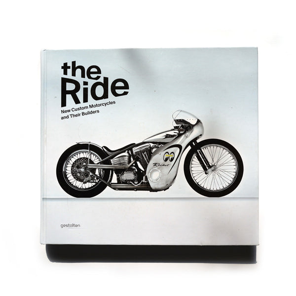 The Ride - New Custom Motorcycles and their Builders - SUUS - 1