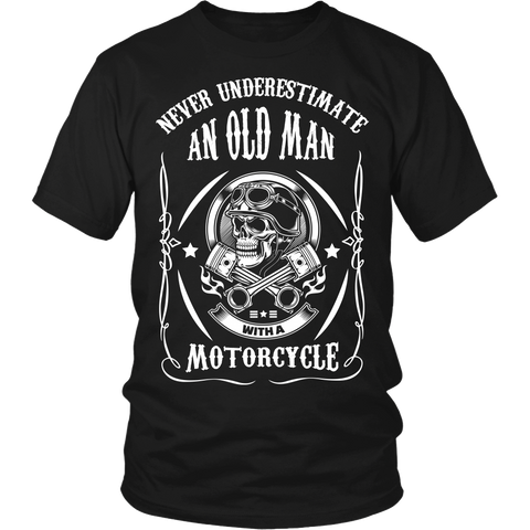 Never Underestimate An Old Man With A Motorcycle - Shirt/Hoodie