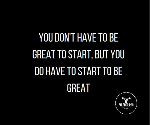 You don't have to be great to start, but you do have to start to be great