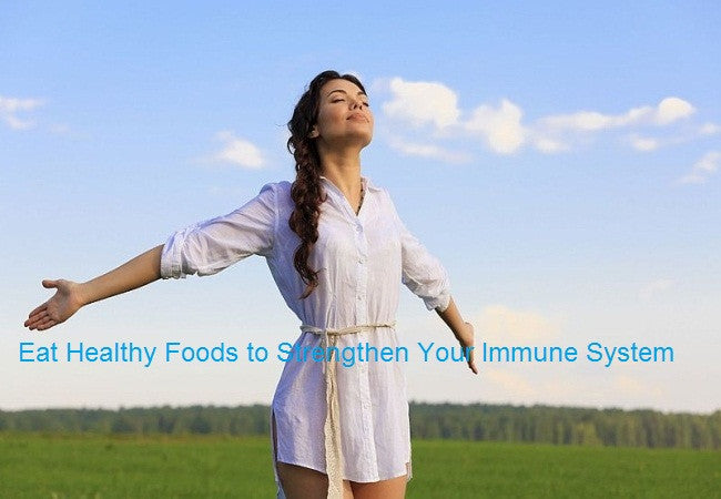 Top Healthy Foods to Strengthen Your Immune System