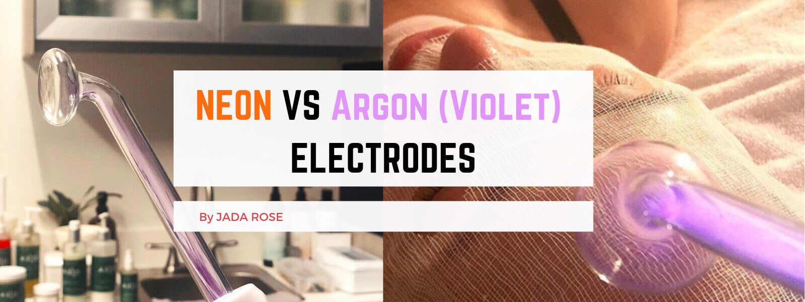 Argon vs Neon High Frequency Electrodes