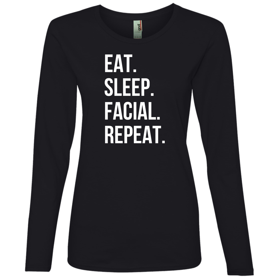 EAT SLEEP FACIAL REPEAT Long Sleeve