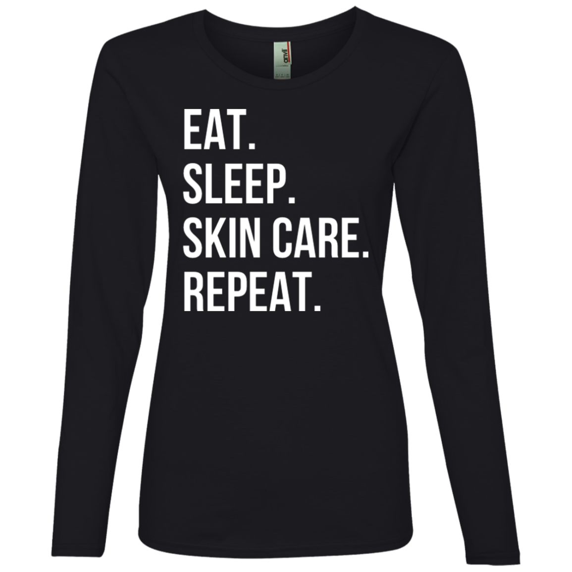 EAT SLEEP SKINCARE  REPEAT Long Sleeve