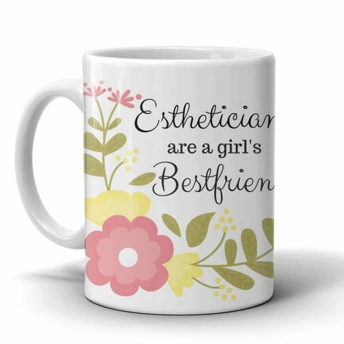 Estheticians Are A Girls Best Friend Mug - Drinkwear