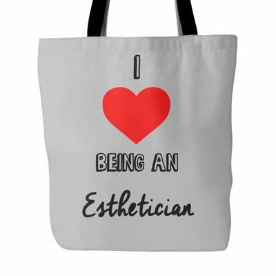 I Love Being An Esthetician Tote Bag - Gray - Tote Bags