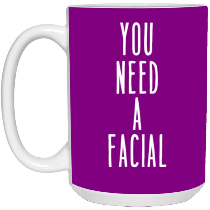 You Need A Facial Mugs - Mug - 15Oz / Purple / One Size - Apparel