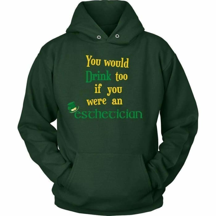 You Would Drink Too - Hoodie / Dark Green / S - T-Shirt