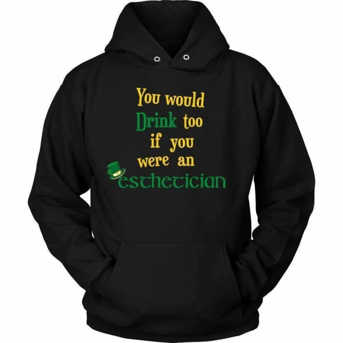 You Would Drink Too - Hoodie / Black / S - T-Shirt