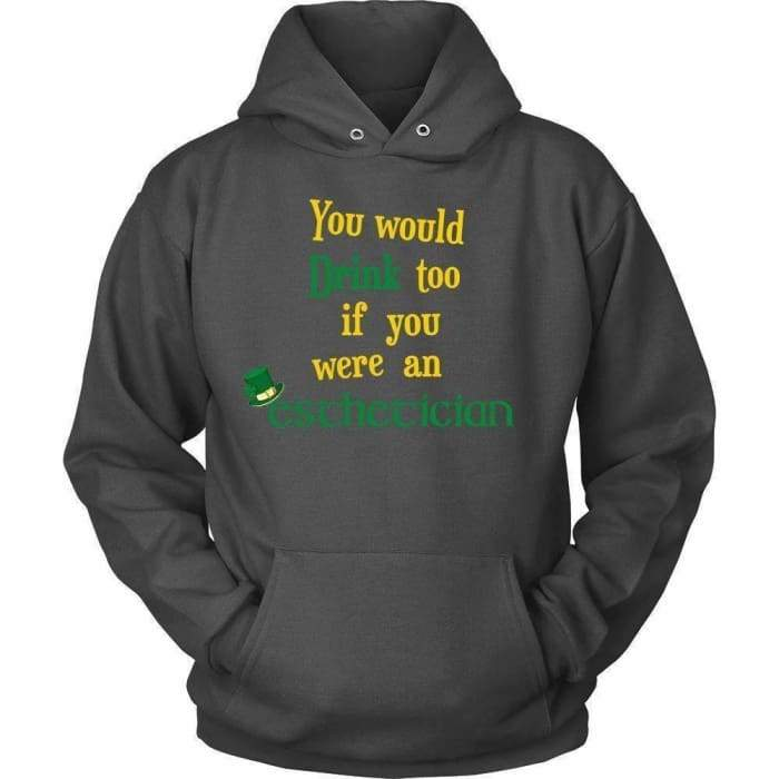 You Would Drink Too - Hoodie / Charcoal / S - T-Shirt