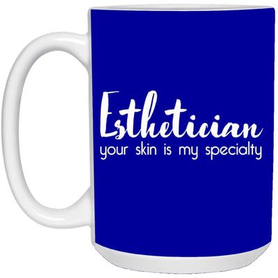 Your Skin Is My Specialty Mugs - 15Oz. Mug / Royal Blue - Apparel
