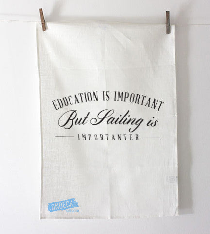 Sailing Is Importanter Tea Towel