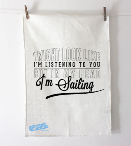 In My Head I'm Sailing Tea Towel
