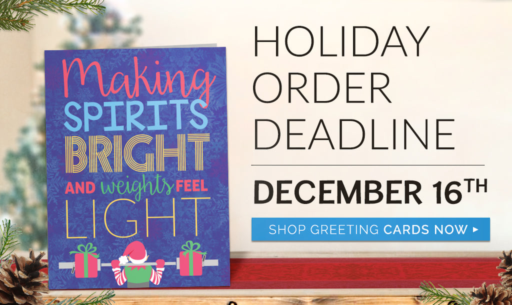 Holiday Order Deadline - December 16th!