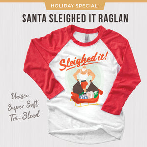 Sleighed It! Baseball Tee