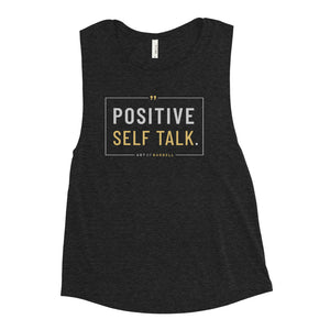 Positive Self Talk Bella Muscle Tank Heathered Black Self Love Inspirational Workout Tank Top Muscle Tee