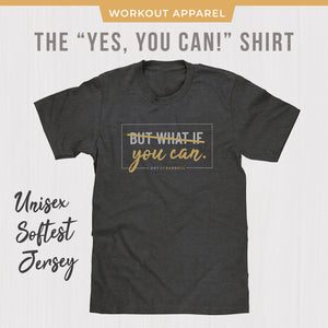 Motivational Workout Shirt - But What If You Can Workout Tee - CrossFit T-shirt