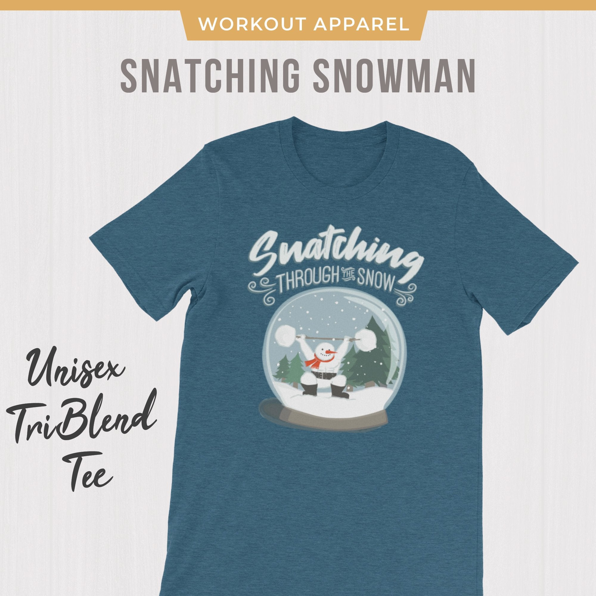 Bella 3001 Tri-blend Snatching Through the Snow CrossFit Holiday T-shirt