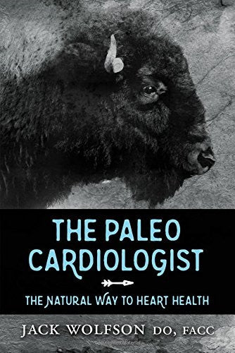 The Paleo Cardiologist - The Natural Way To Heart Health - Book