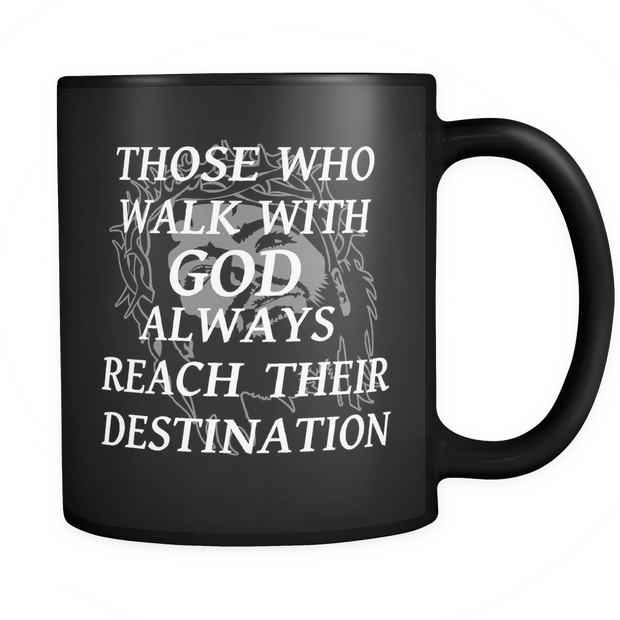Those Who Walk With Jesus Always Reach Their Destination