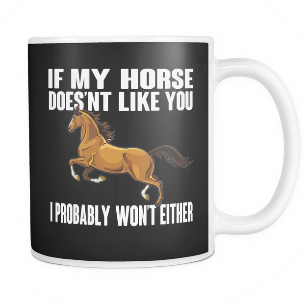 If My Horse Does'nt Like You