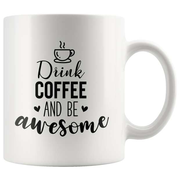 Drink Coffee & Be Awesome