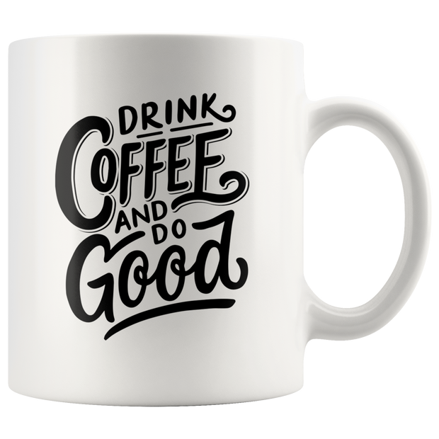 Drink Coffee And Do Good