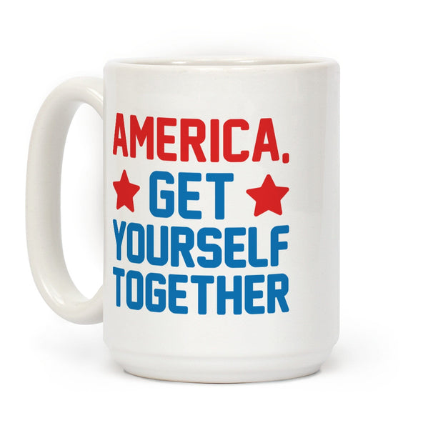 America, Get Yourself Together Ceramic Coffee Mug by LookHUMAN