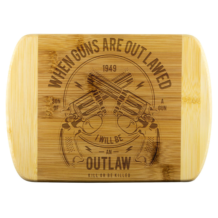 When Guns are Outlawed Cutting Board