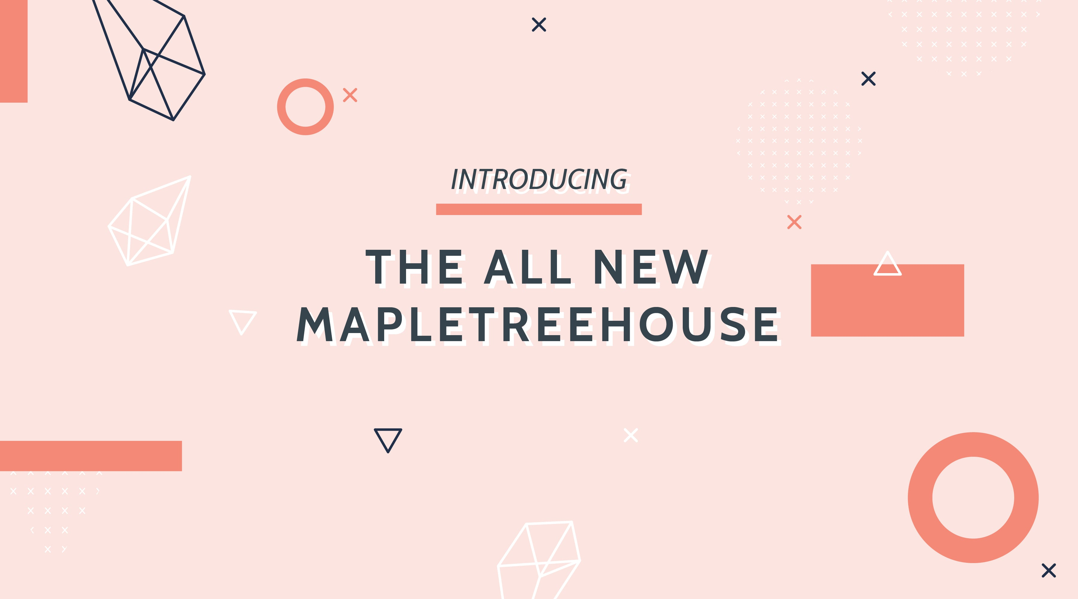 The All New MapleTreeHouse