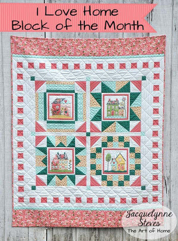 I Love Home Block of the Month Borders and Finishing Instructions - Digital