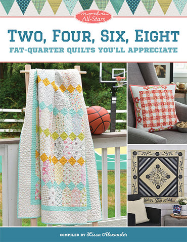 Moda All-Stars presents 2, 4, 6, 8 Fat Quarter Quilts