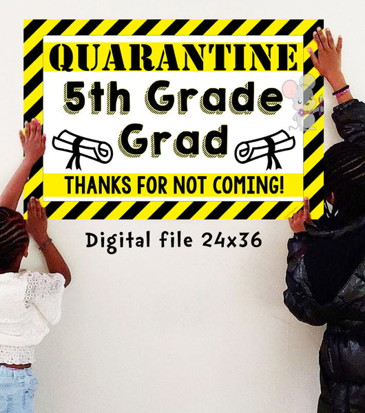 Quarantine 5TH GRADE GRADUATION Banner - DIGITAL FILE - INSTANT DOWNLOAD - Itty Bits Designs