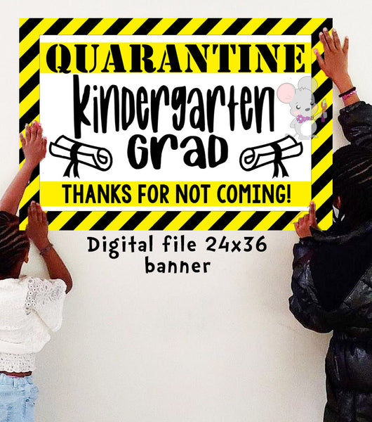 Quarantine KINDERGARTEN GRADUATION Banner - DIGITAL FILE - INSTANT DOWNLOAD - Itty Bits Designs